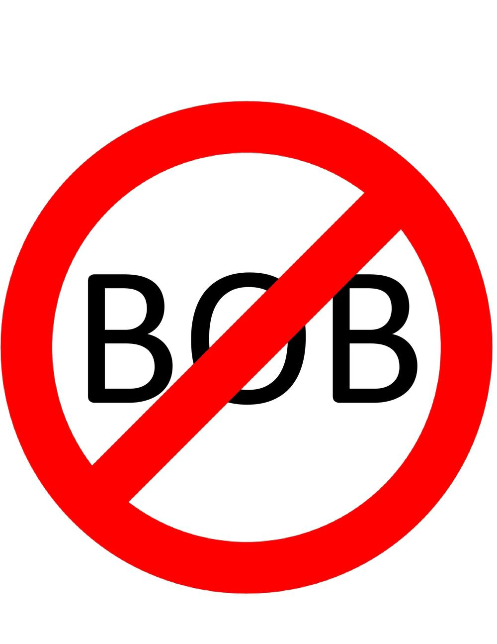 Say no to BOB!
